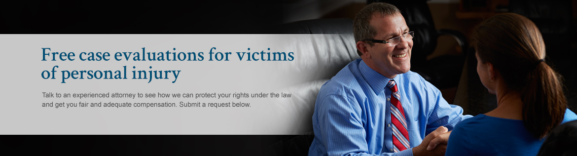 Free Case Evaluations for Victims of Personal Injury
